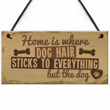 Home Is Where DOG Hair Animal Lover Hanging House Sign Novelty Gift