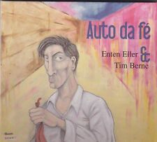 ENTEN ELLER & TIM BERNE - auto da fe CD
