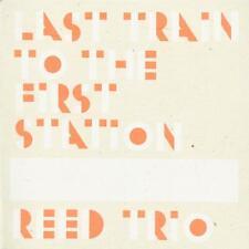 Reed Trio [Vandermark / Trzaska / Zimpel] - Last Train to the First Station CD