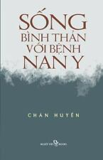 Song Binh Than Voi Benh Nan Y by Chan Huyen (2015, Paperback)