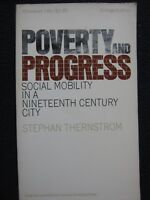 Poverty and Progress: Social Mobility in a Nineteenth Century City (Joint Cent..