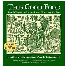 This Good Food by Brother Victor-antoi D'avila-latourrette (2012, Paperback, Rev