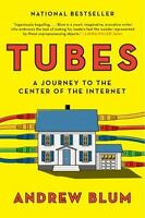 Tubes: A Journey to the Center of the Internet by Andres Blum--FREE SHIPPING