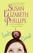 Lady Be Good By: Susan Elizabeth Phillips