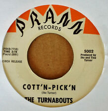 TURNABOUTS - COTT'N-PICK-'N b/w GETTIN' AWAY - PRANN - IKE TURNER RELATED