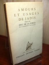 AMOURS ET USAGES DE JADIS  Duc de la Force  avec envoi et dédicace de l'auteur !