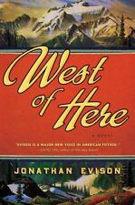 West of Here Evison, Jonathan Hardcover