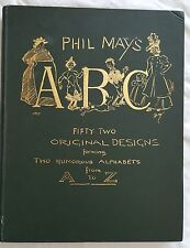 PHIL MAY's ABC,1897 Limited Edition. FIFTY TWO Drawings A to Z Alphabet,