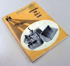 International 100 Series C 100c Crawler Loader Owners Operator Manual