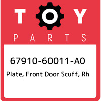 67910-60011-A0 Toyota Plate, front door scuff, rh 6791060011A0, New Genuine OEM