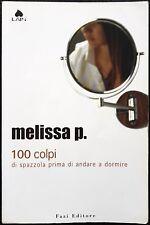 Melissa P., 100 colpi di spazzola prima di andare a dormire, Ed. Fazi, 2003