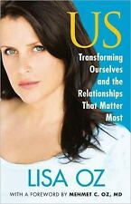US: Transforming Ourselves by Lisa Oz New 2010 Hardcover