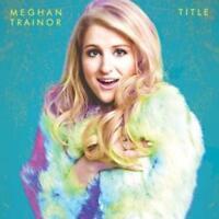 Meghan Trainor - Titel Neue CD