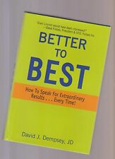 BETTER TO BEST: How to Speak for Extraordinary Results ... Every Time!, Dempsey