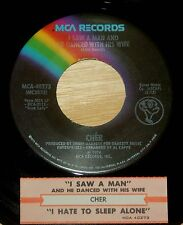 Cher 45 I Saw A Man And He Danced With His Wife / I Hate To Sleep Alone w/ts