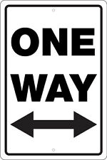 "ONE WAY IN BOTH DIRECTIONS - 8"" X 12"" ALUMINUM SIGN - FUNNY, NOVELTY, MAN CAVE"