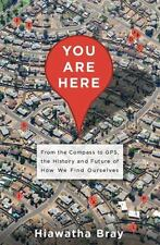 You Are Here: From the Compass to GPS, the History and Future of How-ExLibrary