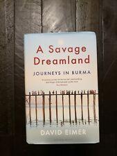A Savage Dreamland: Journeys In Burma