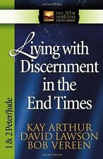 Living with Discernment in the End Times: 1 & 2 Pe