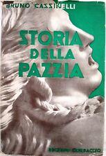 X 1790 VOLUME AUTOGRAFATO – STORIA DELLA PAZZIA DI BRUNO CASSINELLI – 2A ED R...