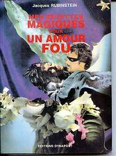 MES RECETTES MAGIQUES POUR UN AMOUR FOU - Jacques Rubinstein 1991