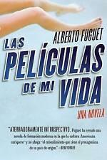 NEW Las Peliculas de Mi Vida: Una Novela (Spanish Edition) by Alberto Fuguet