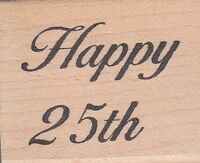 """happy 25th the last word Wood Mounted Rubber Stamp  1 1/2 x 1 1/4"""" Free Shipping"""