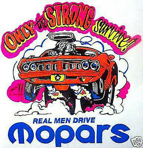 Real men drive Mopars  T-shirt   S -  XL    NOS    0108   S,M,L or XL