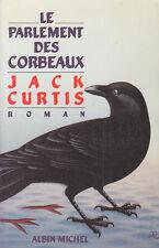 C1 Jack CURTIS Le PARLEMENT DES CORBEAUX Epuise GRAND FORMAT David Harsent