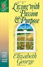 Living with Passion and Purpose: Luke (A Woman After Gods Own Heart) by Eliza