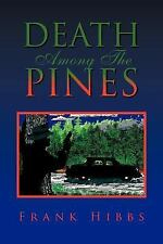 Death among the Pines by Frank Hibbs (2007, Paperback)