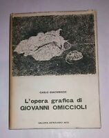 L'opera grafica di Giovanni Omiccioli - Galleria Astrolabio arte - Autografato