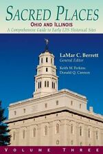 Sacred Places: A Comprehensive Guide to LDS Historical Sites Ohio and Illinois (