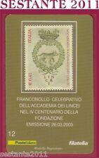 TESSERA FILATELICA FRANCOBOLLO FONDAZIONE ACCADEMIA DEI LINCEI 2003 E12