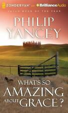 Philip Yancey WHAT'S SO AMAZING ABOUT GRACE? Unabridged CD *NEW* 1st Class ShIp!