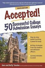 Accepted! 50 Successful College Admission Essays by Kelly Tanabe and Tanabe...
