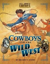 Cowboys and the Wild West, Staton, Hilarie N., Very Good Book
