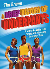 A Brief History of Underpants, Brown, Timothy James | Hardcover Book | Good | 97