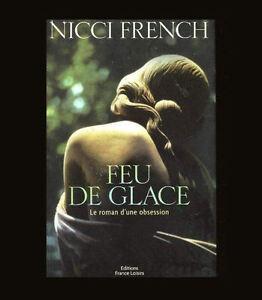 FEU DE GLACE LE ROMAN D'UNE OBSESSION NICCI FRENCH FRANCE LOISIRS 2000