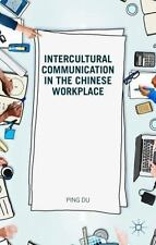 Intercultural Communication In The Chinese Workplace: By Ping Du