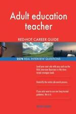 Adult education teacher Red-Hot Career Guide; 2574 Real Interview Questions