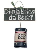 Didja Bring DaBeer Wood & Metal Sign with Beer Can Knocker for Door, Bar, etc
