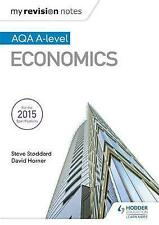 My Revision Notes: AQA A-level Economics by David Horner, Steve Stoddard