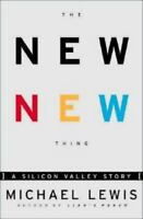 The New New Thing : A Silicon Valley Story by Lewis, Michael , Hardcover