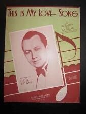 This Is My Love Song Sheet Music Vintage 1931 Paul Specht Joe Burke Al Dubin (O)