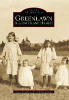 Greenlawn: A Long Island Hamlet [Images of America] [NY] [Arcadia Publishing]