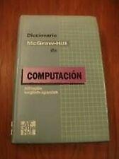 Diccionario Mc Graw-Hill de Computacion Bilingue Inglés Español