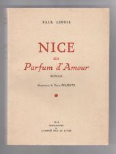 Paul Lebois NICE AU PARFUM D'AMOUR Pierre Pelhate 1953 amitié par le livre CA61B