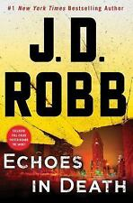 ECHOES in DEATH by J.D. ROBB /Nora Roberts( HC/DJ 2017)  1st Ed.-New Eve Dallas