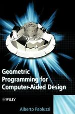 Geometric Programming for Computer Aided Design by Alberto Paoluzzi (2003,...